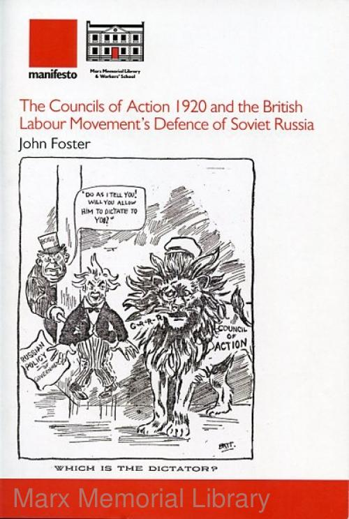 The Councils of Action 1920 and the British Labour Movement's Defence of Soviet Russia