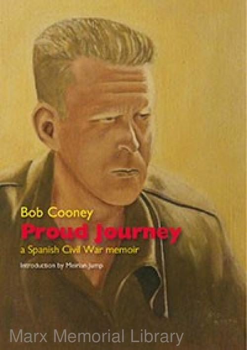 Proud Journey by Bob Cooney - a Spanish Civil War Memoir
