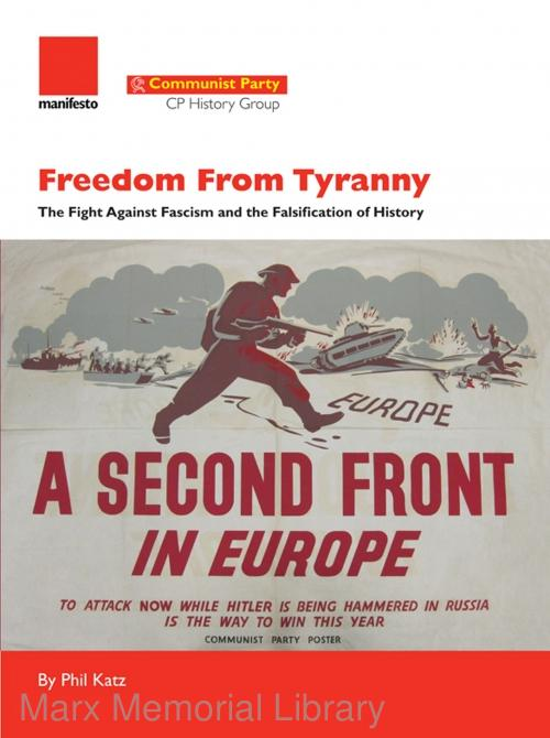 Freedom from Tyranny: The Fight against Fascism and the Falsification of History